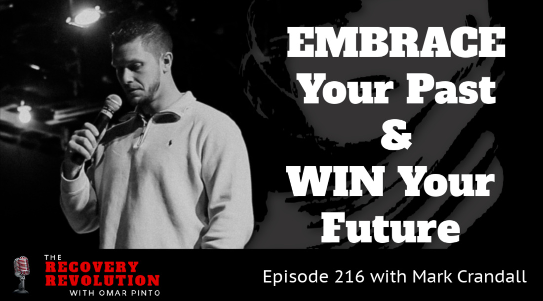 Embrace Your Past and Win Your Future with Mark Crandall