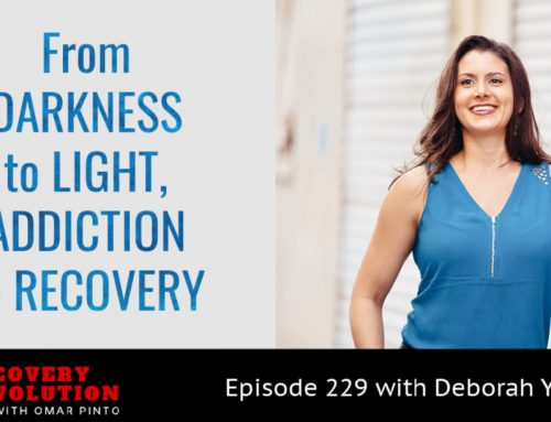 From Darkness to Light, Addiction to Recovery with Deborah Yager