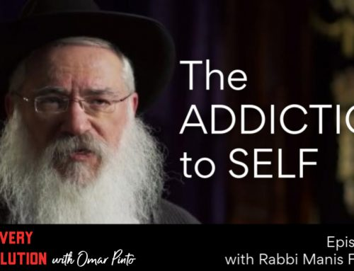 The Addiction to Self with Rabbi Manis Friedman