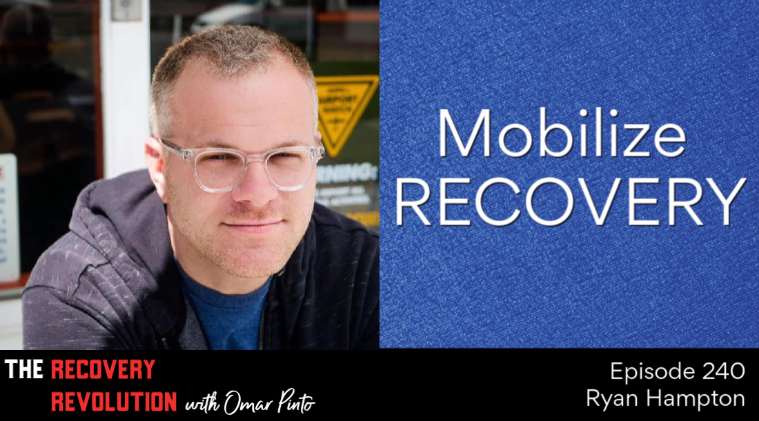 Mobilize Recovery with Ryan Hampton