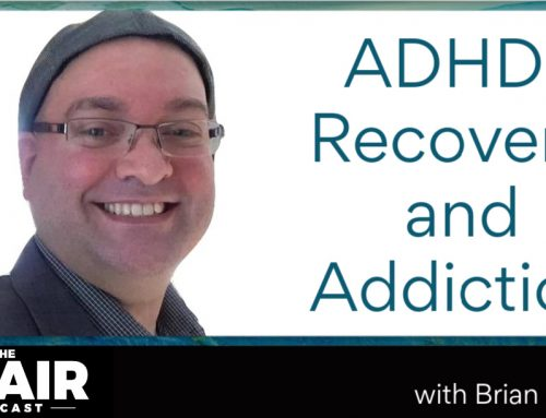 ADHD, Recovery, and Addiction with Brian R. King