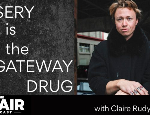 Misery is the Gateway Drug with Claire Rudy Foster