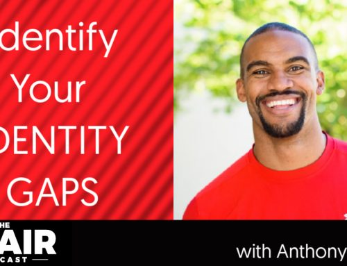 Identify Your Identity Gaps with Anthony Trucks