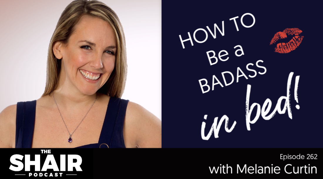 How to Be a Badass in Bed with Melanie Curtin