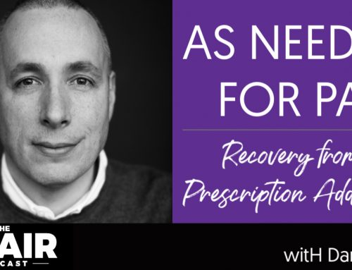 As Needed for Pain – Recovery from Prescription Addiction with Dan Peres