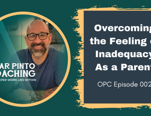 Overcoming the Feeling of Inadequacy As a Parent