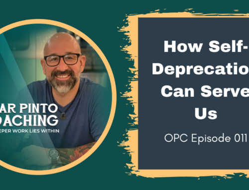How Self-Deprecation Can Serve Us