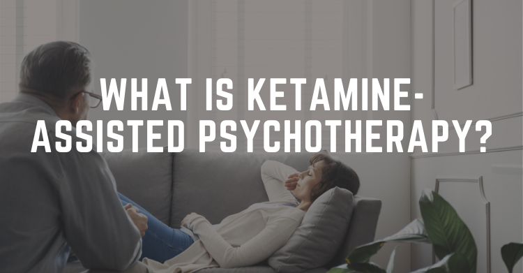 ketamine-assisted psychotherapy