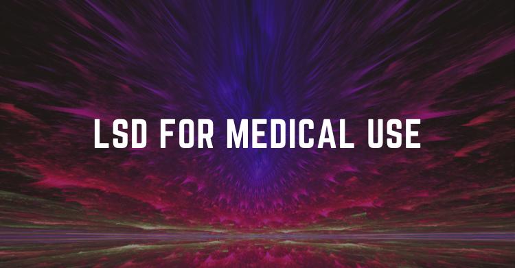 LSD for medical use