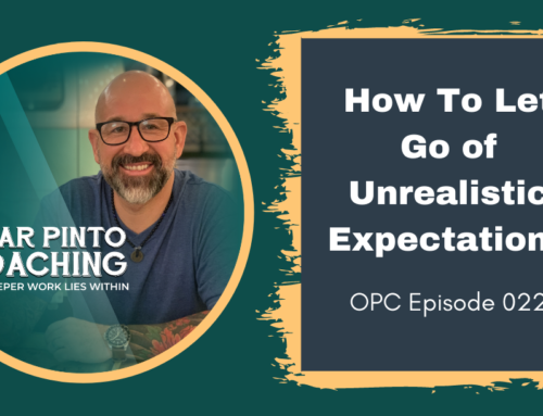 How To Let Go of Unrealistic Expectations