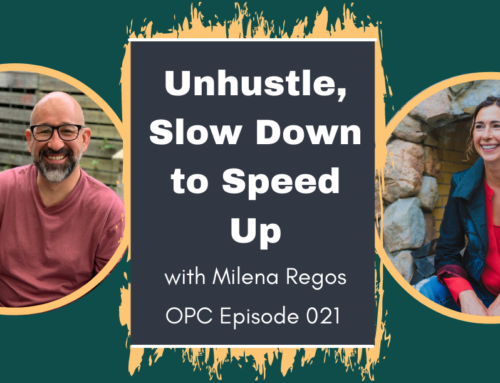 Unhustle, Slow Down to Speed Up