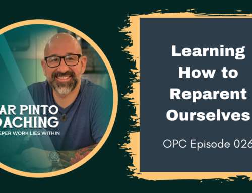 Learning How to Reparent Ourselves