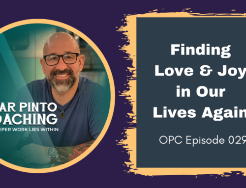 Finding the Love and Joy In Our Lives Again