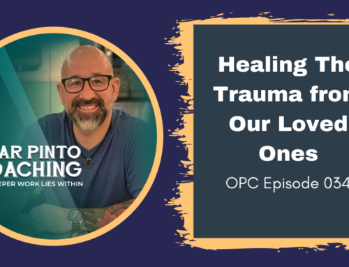 Healing The Trauma From Our Loved Ones